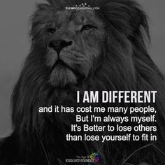 I Am Different - Quotes Wolf Quotes, Wisdom Quotes, True Quotes, Lion Heart Quotes, I Am Happy Quotes, Heart Of A Lion, 2pac Quotes, Lion Love, King Quotes