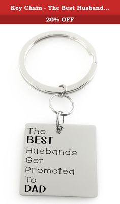 Key Chain - The Best Husbands Get Promoted To Dad - Father to be - Daughter - Son - Family. Stainless Steel Keychain: The Best Husbands Get Promoted To Dad Grandpa, Uncle Ect, •Stainless steel: does not rust, tarnish or fade and has a remarkably low reaction rate to skin. It is an amazing metal for jewelry that will last forever- just like the memory it represents. •Finish: This piece will come with a highly polished with a mirror-like finish on the front, with a brushed matte back. You…