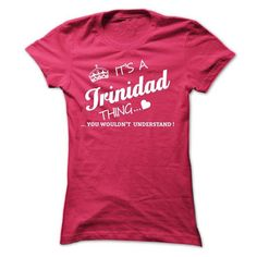 Its A TRINIDAD Thing - #mothers day gift #shirt outfit. BUY-TODAY => https://www.sunfrog.com/Names/Its-A-TRINIDAD-Thing-yozyc-Ladies.html?60505