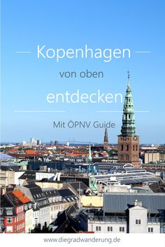 Die besten Aussichtspunkte über die Stadt für deine nächste Kopenhagen Reise. Dänemark. Denmark. Kopenhagen Tipps. Copenhagen Travel Tips. Copenhagen Hidden Gem. Kopenhagen Insidertipps.