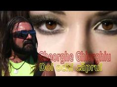 GHEORGHE GHEORGHIU - DOI OCHI CAPRUI - YouTube
