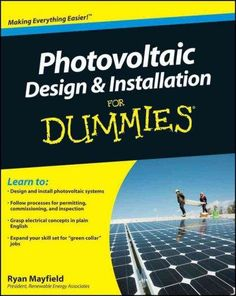 The fun and easy way to get a grip on photovoltaic design and installation Designing and installing solar panel systems is a trend that continues to grow. With 'green collar' jobs on the rise and home