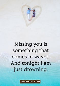 Missing you is something that comes in waves. And tonight I am just drowning. #cute #lovequotes #cutelovequotes #sayings #lovesayings #lovemessages #quotesforher #quotesforhim #imissyou #quotes #missingquotes #love #relationship #cutemissyouquotes I Miss You Quotes, Missing You Quotes, Cute Love Quotes, Quotes For Him, Be Yourself Quotes, Me Quotes, Cute Miss You, Messages For Him, Missing Someone
