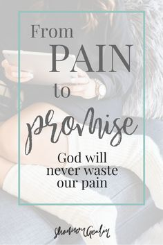 From Pain to Promise {Fierce Friday} http://shannongeurin.com/from-pain-to-promise-fierce-friday/