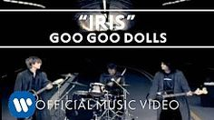 goo goo doll iris - YouTube