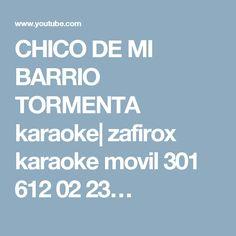 CHICO DE MI BARRIO TORMENTA karaoke| zafirox karaoke movil 301 612 02 23…