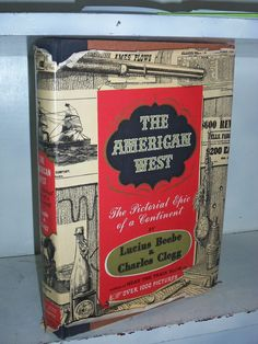 1955 The American West HC Book w/ DJ by Beebe & Clegg by BooksShop