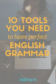 Does English grammar hurt to look at? Imagine being able to learn English grammar REALLY well...without the stress. These 10 tools will help you perfect your English grammar stress free!