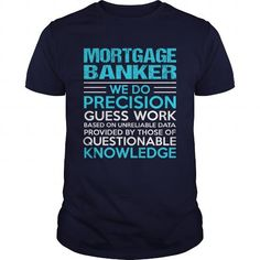 MORTGAGE BANKER T Shirts, Hoodies. Get it here ==► https://www.sunfrog.com/LifeStyle/MORTGAGE-BANKER-105016065-Navy-Blue-Guys.html?41382 $21.99