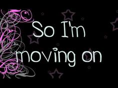 Wherever I Go (So I'm Moving On....) by Miley Cyrus.  Great lyrics for our slideshow!