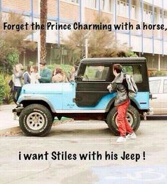 I want Stiles with his  jeep