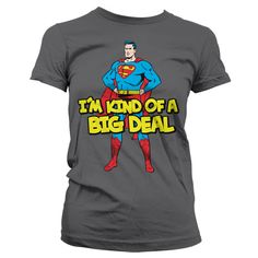 Superman - I´m Kind Of A Big Deal Girly Tee
