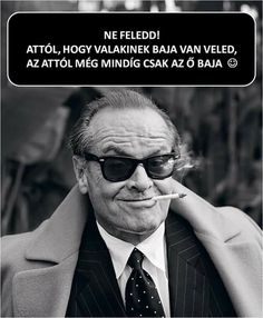 Jack Nicholson, a hero Jack Nicholson, Karma Quotes, Work Quotes, Funny Quotes, Get What You Give, The More You Know, Johannes Huebl, Millionaire Mentor, All Meme