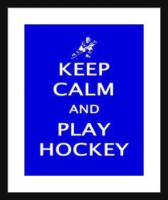 Keep Calm and Play Hockey  Ice Hockey  Art Print  by Printsonthego