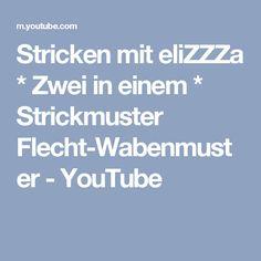 Stricken mit eliZZZa * Zwei in einem * Strickmuster Flecht-Wabenmuster - YouTube