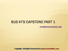 The theme of Bus 475 Capstone Part 1 is to enable students to learn about the ways of motivation to let employees work toward achieving the organizational goals. This course tells about the use of .
