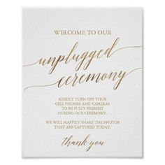Shop Elegant Gold Calligraphy Unplugged Ceremony Sign created by FreshAndYummy. Personalize it with photos & text or purchase as is! No Cell Phone Sign, Gold Calligraphy, Wedding Calligraphy, Wedding Posters, Wedding Signs, Wedding Ideas, Unplugged Wedding Sign, Wedding Planning, Wedding Fun
