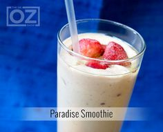 Paradise Smoothie; Doctor Oz approved Smoothie.