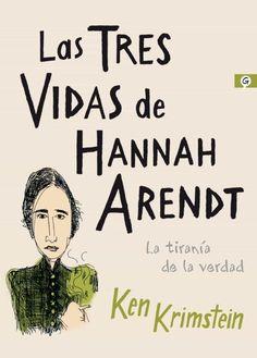 Las tres vidas de Hannah Arendt . La tirania de la verdad Krimstein, Ken Barcelona : Salamandra, D.L. 2021 Hannah Arendt, Audiobooks, Ebooks, Reading, Memes, Kindle, Free Apps, Barcelona, Wattpad