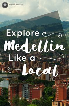 Travel Tips for Medellin Colombia