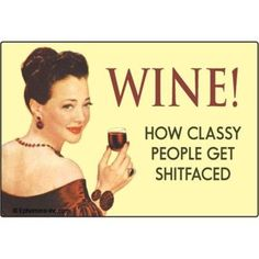 That's right, classy. Sh'up.