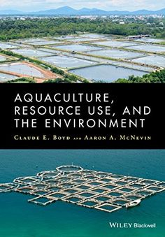 COMING SOON - Availability: http://130.157.138.11/record= Aquaculture, Resource Use, and the Environment / Claude Boyd, Aaron McNevin