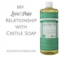 My Love/Hate Relationship with Castile Soap {AccidentallyGreen.com}