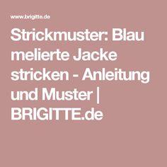 Strickmuster: Blau melierte Jacke stricken - Anleitung und Muster | BRIGITTE.de