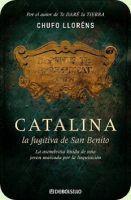 Catalina, la fugitiva de San Benito. Chufo Lloréns