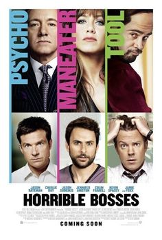 Directed by Seth Gordon.  With Jason Bateman, Charlie Day, Jason Sudeikis, Steve Wiebe. Three friends conspire to murder their awful bosses when they realize they are standing in the way of their happiness.