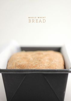 Real Whole Wheat Bread.