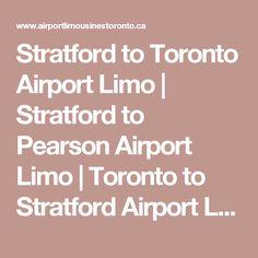Stratford to Toronto Airport Limo | Stratford to Pearson Airport Limo | Toronto to Stratford Airport Limo | Stratford Corporate Limousine Service