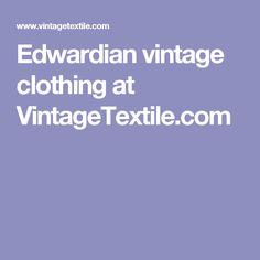 Edwardian vintage clothing at VintageTextile.com