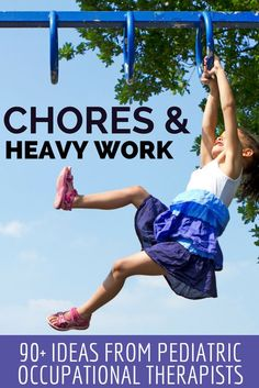 Get 90+ chores and heavy work activities from pediatric occupational therapists.