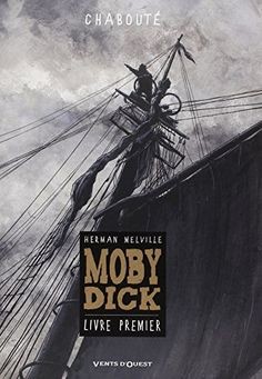 Christoph Chabouté's gorgeous graphic novelization of Moby-Dick