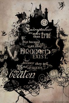 This is actually the paraphrased version of Chesterton's quote that Neil Gaiman put as the epigraph in Coraline. Fairytale Quotes, Fairy Quotes, Harry Potter, Simple Words, Beautiful Words, Book Quotes, Book Worms, Wise Words, Quotes To Live By