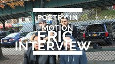 POETRY IN MOTION: We went in on this interview, Dyckman thank you! Shout out to Eric, his Instagram is http://www,instagram.com/colorby047