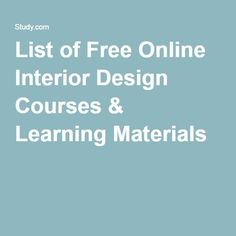 Individuals Searching For List Of Free Online Interior Design Courses Learning Materials Found The Articles Information And Resources On This Page