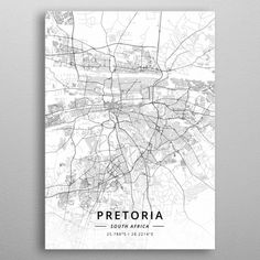 """Beautiful """"Pretoria, South Africa"""" metal poster created by Designer Map Art. Our Displate metal prints will make your walls awesome. Wall Art Prints, Poster Prints, Canvas Prints, Posters, South Africa Map, Pretoria, Map Art, Canvas Art, Fine Art"""