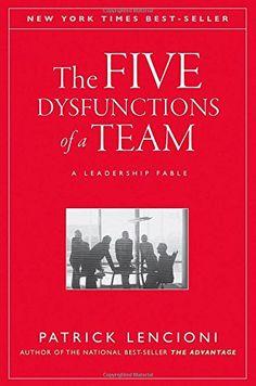 The Five Dysfunctions of a Team: A Leadership Fable: Patrick Lencioni: 9780787960759: Amazon.com: Books
