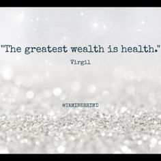 """⭐️Wise Wellbeing Warrior⭐️  """"The greatest wealth is health."""" -Virgil  #health #wealth #wellbeing #life #livewell #bewell #dowell #goodliving #HealthyLivingTips"""