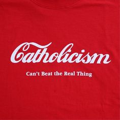 Catholicism.  The Real Thing. DO NOT LIKE!! Get in where you fit in says her dad lol