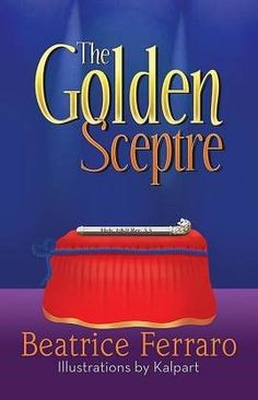 """The Golden Sceptre"" - Imaginative Novel Envisions a Future That Still Includes the Bible by Beatrice Ferraro"
