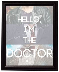 "Doctor Who ""Hello, I'm the Doctor"" 9th 10th 11th Doctor Art Print"