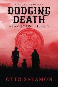 DODGING DEATH: A Family on the Run Otto Salamon https://www.amazon.com/dp/1489552642/ref=cm_sw_r_pi_awdb_t1_x_.QVKAbKQBVMR5