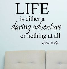 Vinyl Wall Lettering Quotes Life is a Daring Adventure Helen Keller Decal