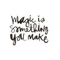 Magic is something you make - www.instawall.nl