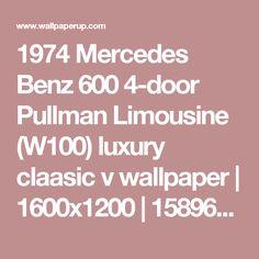 1974 Mercedes Benz 600 4-door Pullman Limousine (W100) luxury claasic v wallpaper | 1600x1200 | 158962 | WallpaperUP