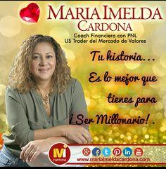 Tu historia... Es lo mejor que tienes para ¡Ser Millonario!. #Coachingfinanciero #Mariaimldacardona.com