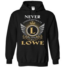 Never Underestimate The Power Of LOWE T-Shirts, Hoodies. BUY IT NOW ==► https://www.sunfrog.com/Camping/1-Black-85624292-Hoodie.html?id=41382